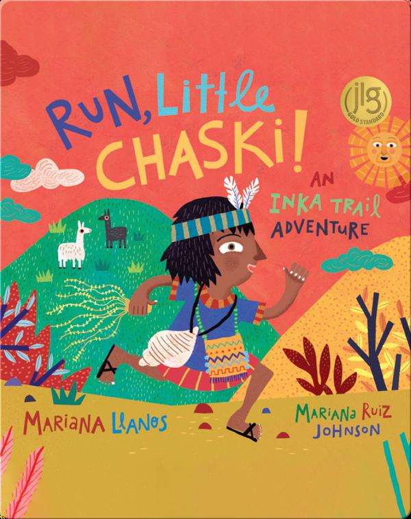 Run, Little Chaski!: An Inka Trail Adventure