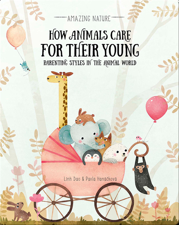 How Animals Care for Their Young: Parenting Styles in the Animal World