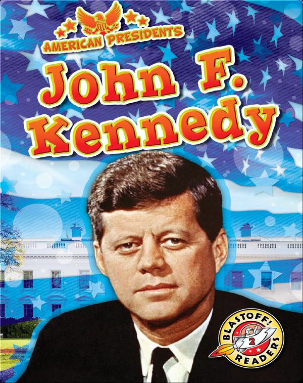American Presidents: John F. Kennedy