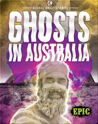 Global Ghost Stories: Ghosts in Australia