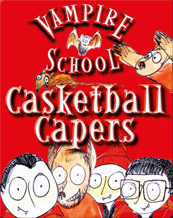 Vampire School: Casketball Capers