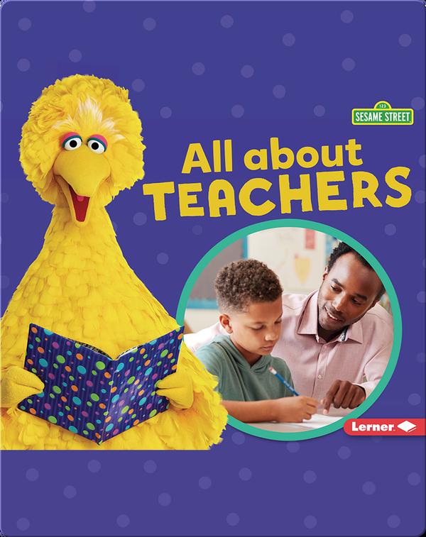 Sesame Street Loves Community Helpers: All About Teachers