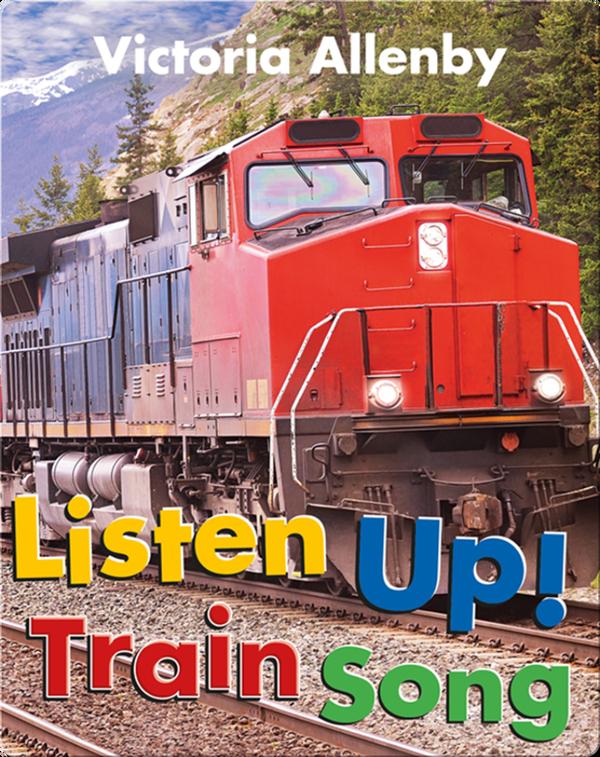 Listen Up! Train Song