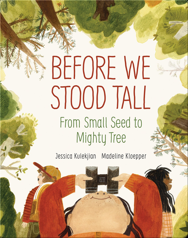 Before We Stood Tall: From Small Seed to Mighty Tree