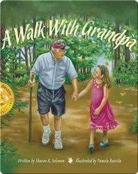 A Walk With Grandpa
