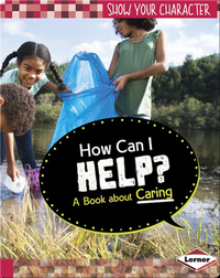How Can I Help?: A Book about Caring