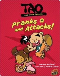 Tao, The Little Samurai: Pranks and Attacks!