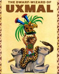 The Dwarf-Wizard of Uxmal