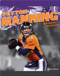 Awesome Athletes: Peyton Manning