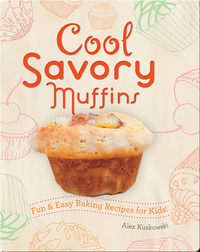 Cool Savory Muffins: Fun & Easy Baking Recipes for Kids!