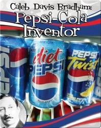 Caleb Davis Bradham: Pepsi-Cola Inventor