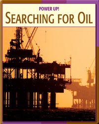 Power Up!: Searching For Oil
