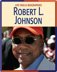 Life Skill Biographies: Robert L. Johnson