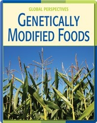 Global Perspectives: Genetically Modified Foods