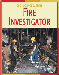 Cool Science Careers: Fire Investigator