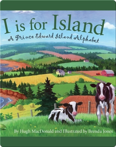 I is for Island: A Prince Edward Island Alphabet