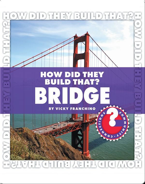 How Did They Build That? Bridge