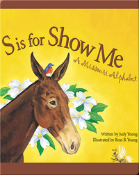 S is for Show Me: A Missouri Alphabet