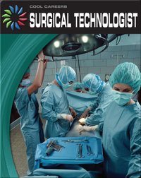 Cool Careers: Surgical Technologist