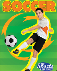 Fun Sports For Fitness: Soccer