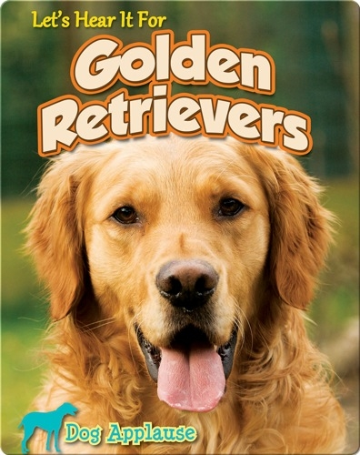 Let's Hear It For Golden Retrievers