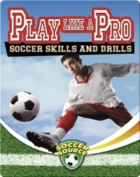 Play Like a Pro: Soccer Skills and Drills