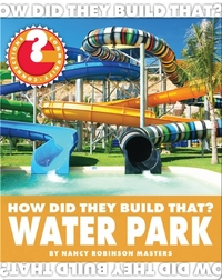 How Did They Build That? Water Park