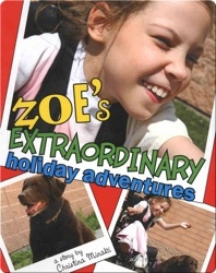 Zoe's Extraordinary Holiday Adventures