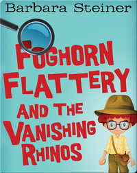 Foghorn Flattery and the Vanishing Rhinos