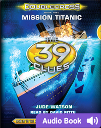 The 39 Clues: Doublecross, Book 1: Mission Titanic