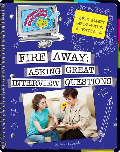 Fire Away: Asking Great Interview Questions
