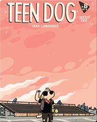 Teen Dog #8