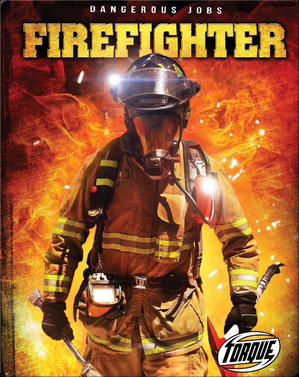Dangerous Jobs: Firefighter