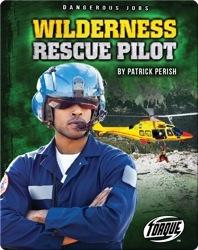 Dangerous Jobs: Wilderness Rescue Pilot
