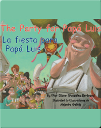The Party for Papa Luis / La fiesta para Papá Luis