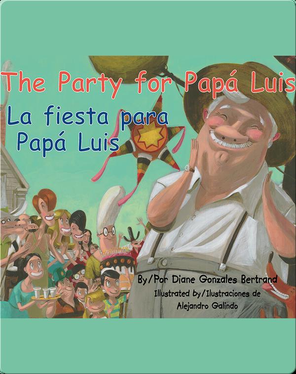 The Party for Papa Luis / La fiesta para Papá Luis