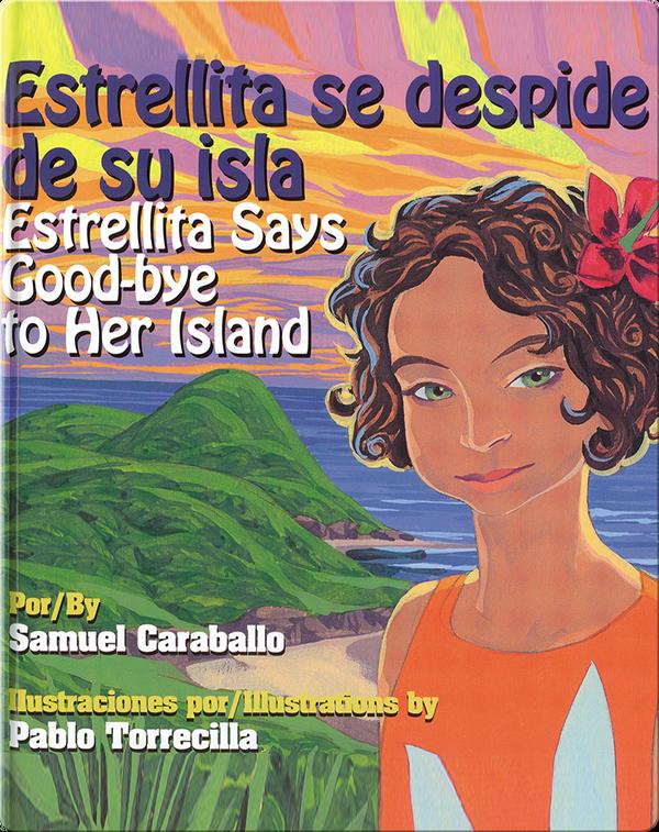 Estrellita Says Good-bye to Her Island / Estrellita se despide de su isla