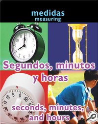 Segundos, Minutos Y Horas (Seconds, Minutes, and Hours: Measuring)