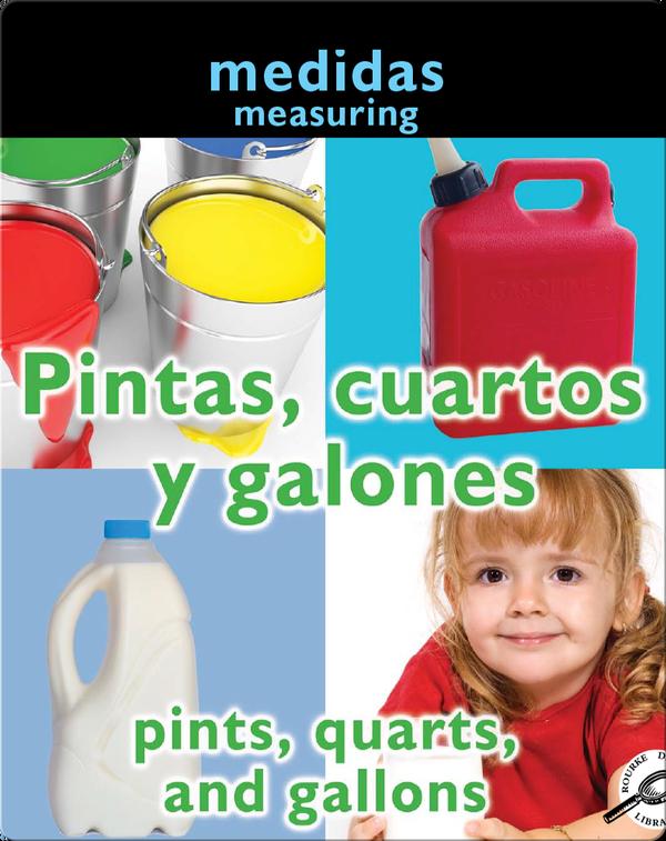 Pintas, Cuartos Y Galones (Pints, Quarts, and Gallons: Measuring)