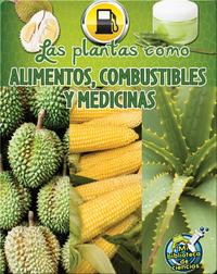 Las plantas como alimentos, combustibles y medicinas