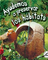 Ayudemos a preservar los hábitats (Helping Habitats)