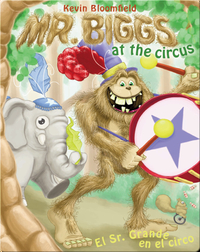 Mr. Biggs at the Circus / El Sr. Grande en el circo