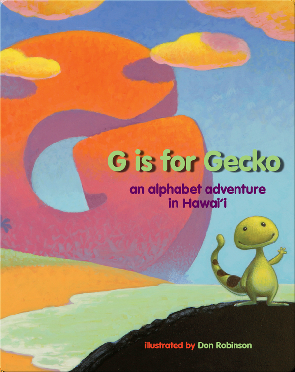 G is for Gecko: An Alphabet Adventure in Hawaii