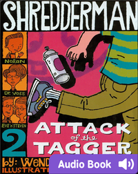 Shredderman #2: Attack of the Tagger