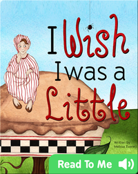 I Wish I Was a Little