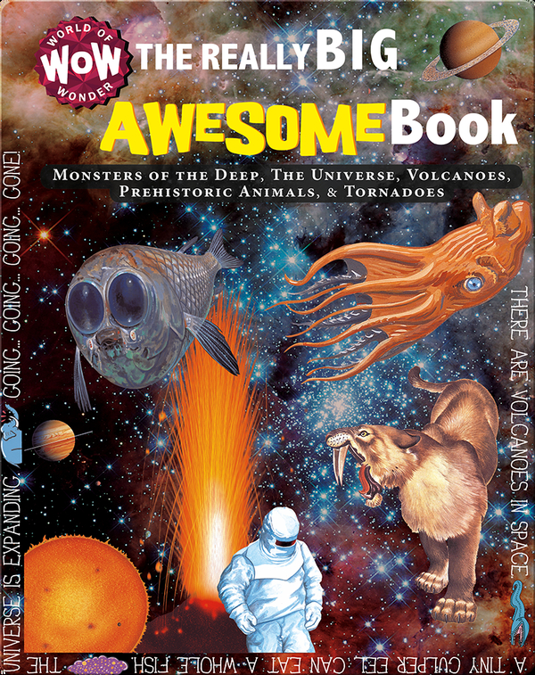 The Really Big Awesome Book: Monsters of the Deep, The Universe, Volcanoes, Prehistoric Animals, & Tornadoes