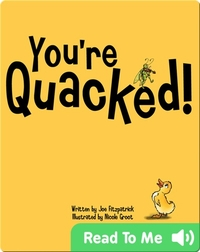 You're Quacked