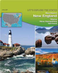 Northern New England: Maine, New Hampshire, Vermont