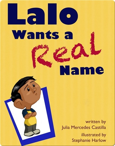 Lalo Wants a Real Name