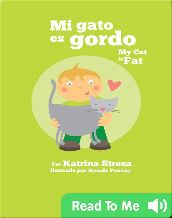 Mi Gato es Gordo/ My Cat is Fat